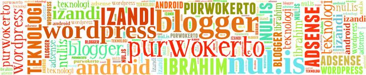 Blogger Purwokerto - Izandi Ibrahim